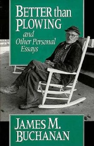 Better-Than-Plowing-and-Other-Personal-Essays-Buchanan-James-M-9780226078168